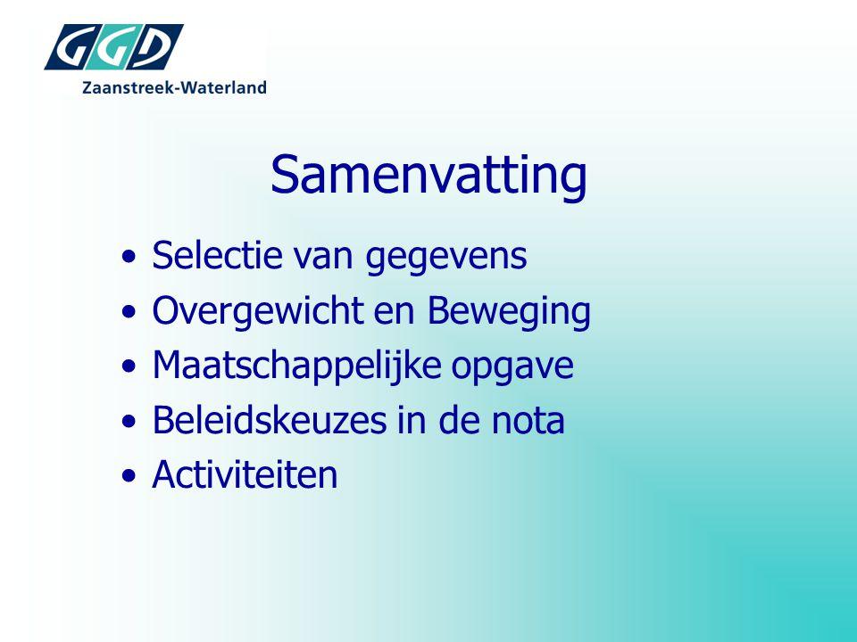 Samenvatting Selectie van gegevens Overgewicht en Beweging Maatschappelijke opgave Beleidskeuzes in de nota Activiteiten