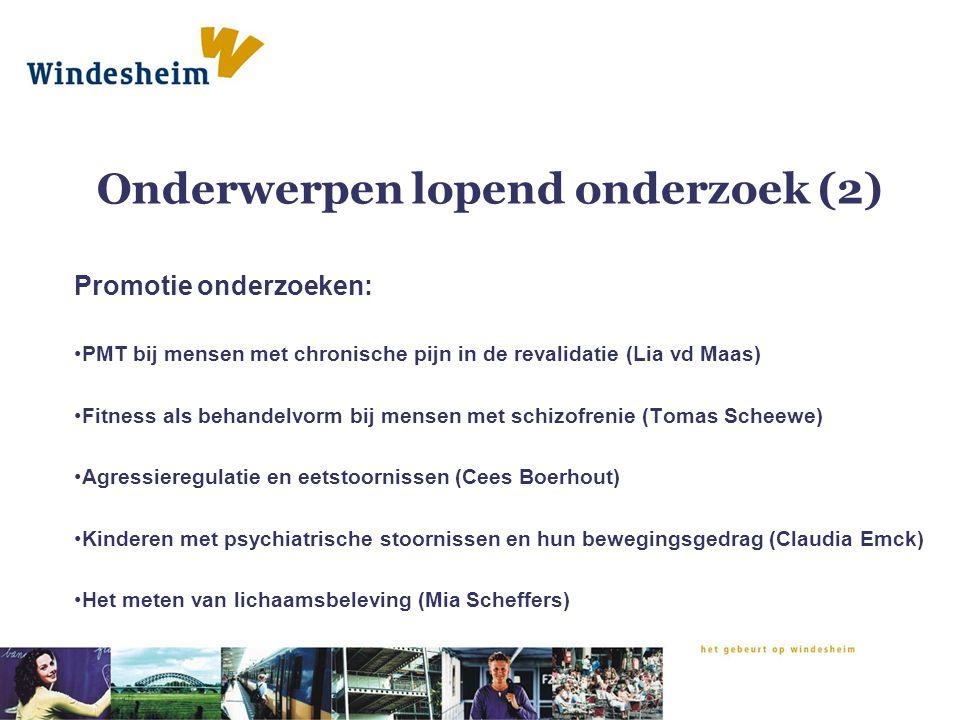 Onderwerpen lopend onderzoek (2) Promotie onderzoeken: PMT bij mensen met chronische pijn in de revalidatie (Lia vd Maas) Fitness als behandelvorm bij