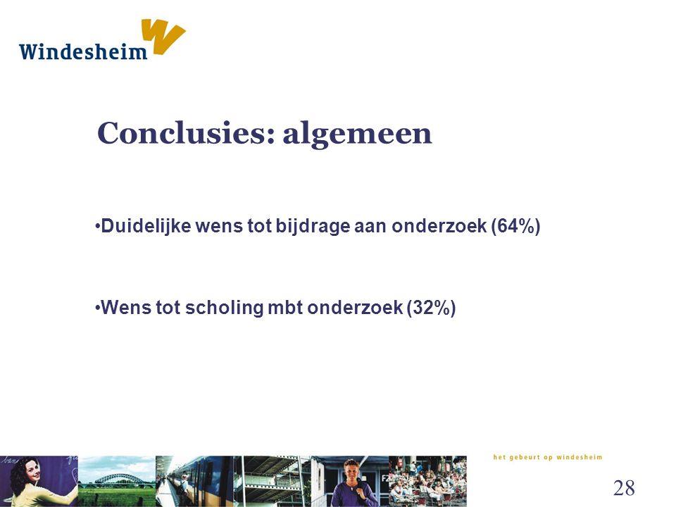 Conclusies: algemeen Duidelijke wens tot bijdrage aan onderzoek (64%) Wens tot scholing mbt onderzoek (32%) 28