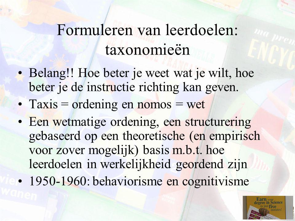 Formuleren van leerdoelen: taxonomieën Belang!.