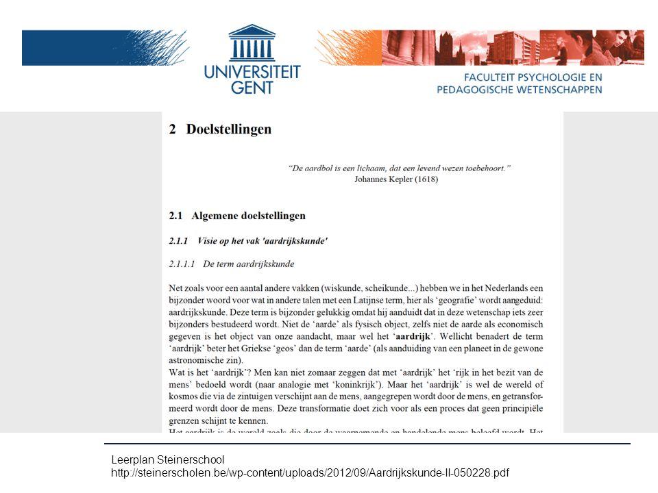 Leerplan Steinerschool http://steinerscholen.be/wp-content/uploads/2012/09/Aardrijkskunde-II-050228.pdf