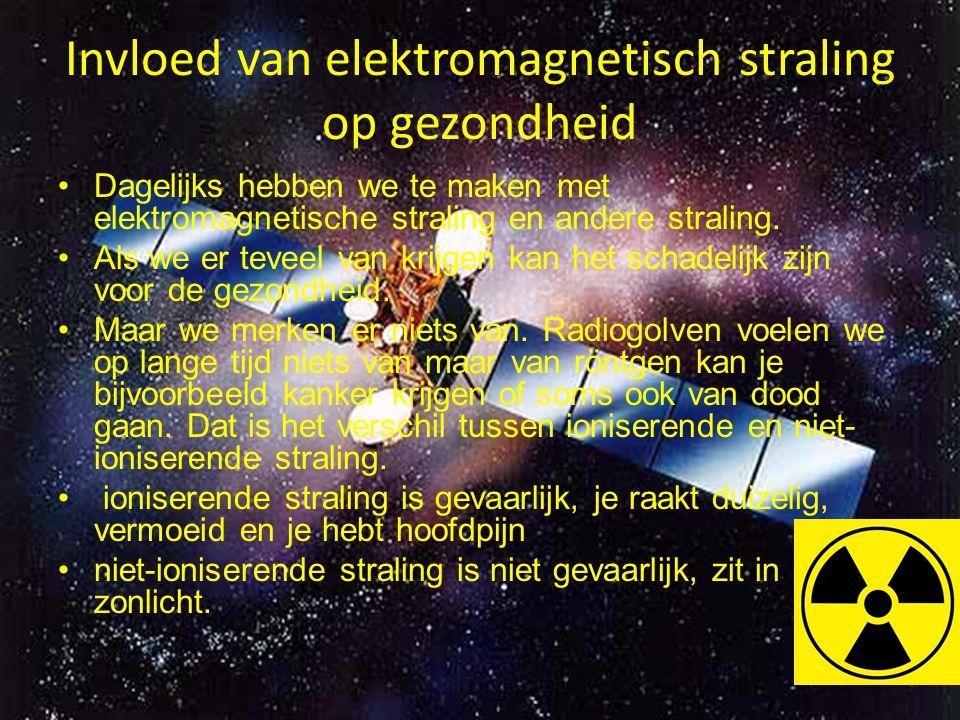 Invloed van elektromagnetisch straling op gezondheid Dagelijks hebben we te maken met elektromagnetische straling en andere straling. Als we er teveel