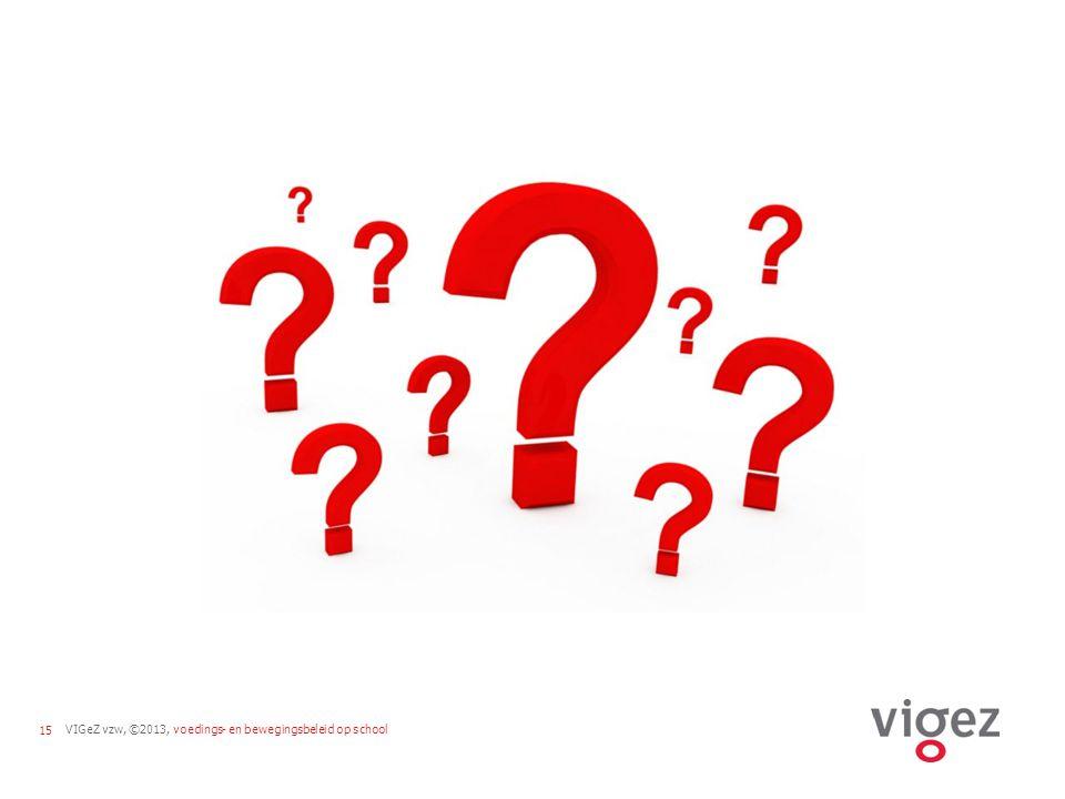 VIGeZ vzw, ©2013, voedings- en bewegingsbeleid op school15