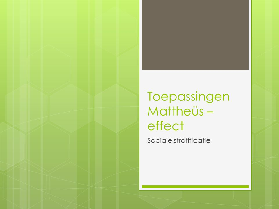 Toepassingen Mattheüs – effect Sociale stratificatie