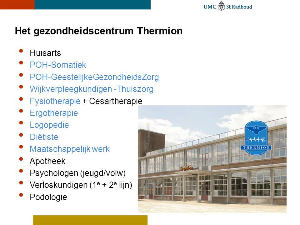 Het gezondheidscentrum Thermion Huisarts POH-Somatiek POH-GeestelijkeGezondheidsZorg Wijkverpleegkundigen -Thuiszorg Fysiotherapie + Cesartherapie Erg
