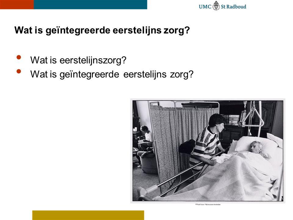 Eerstelijnszorg is zorg in de buurt Deze zorg is generalistisch, laagdrempelig en toegankelijk.