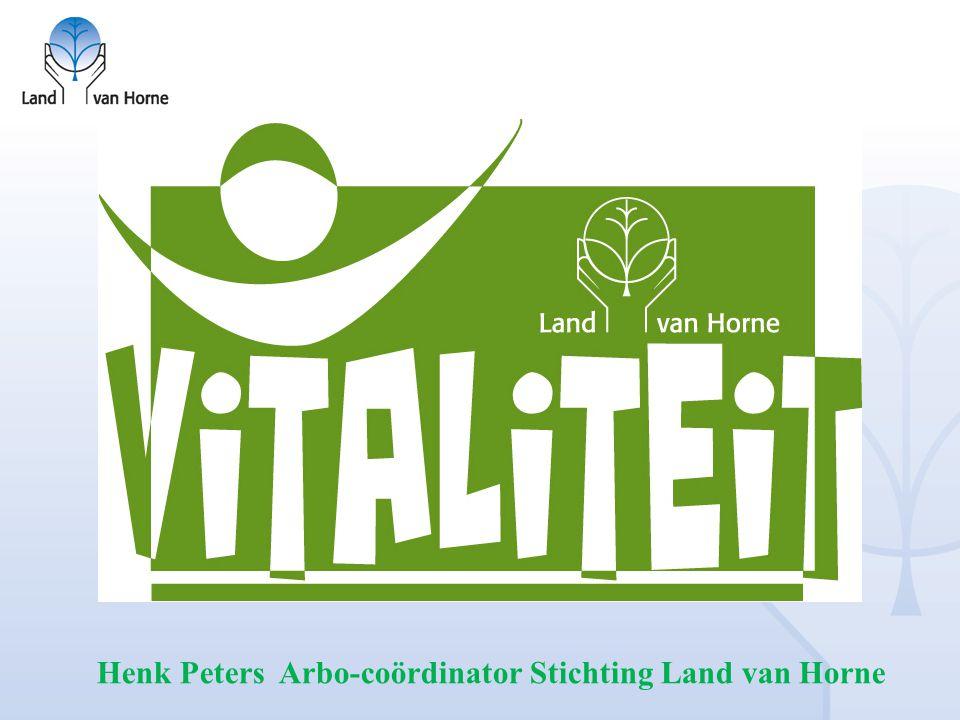 Vitaliteitbevordering Henk Peters Arbo-coördinator Stichting Land van Horne