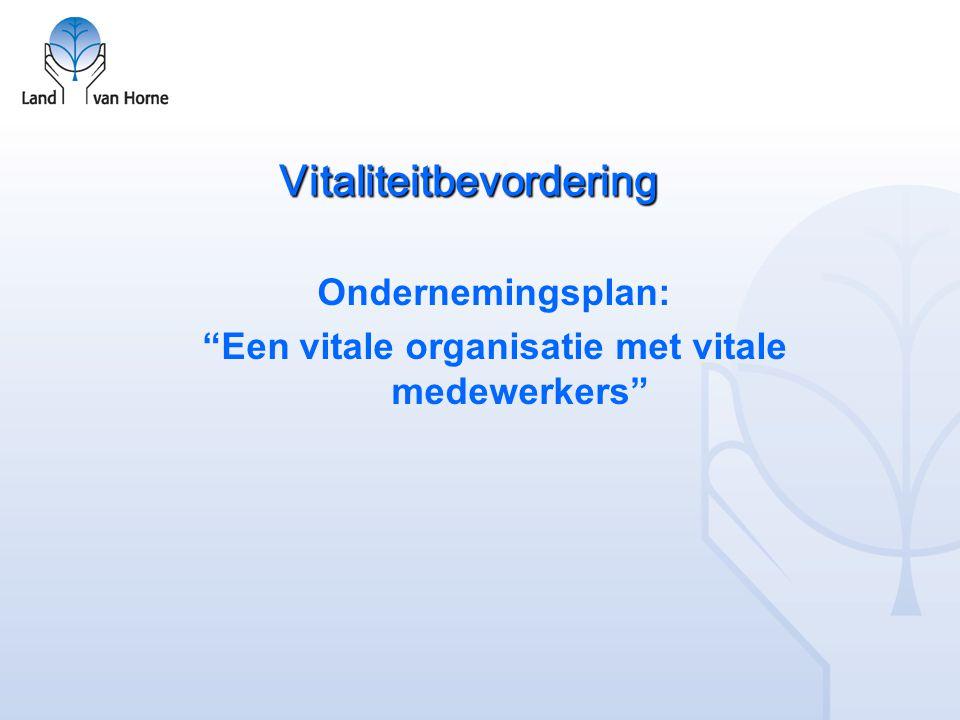 """Vitaliteitbevordering Ondernemingsplan: """"Een vitale organisatie met vitale medewerkers"""""""