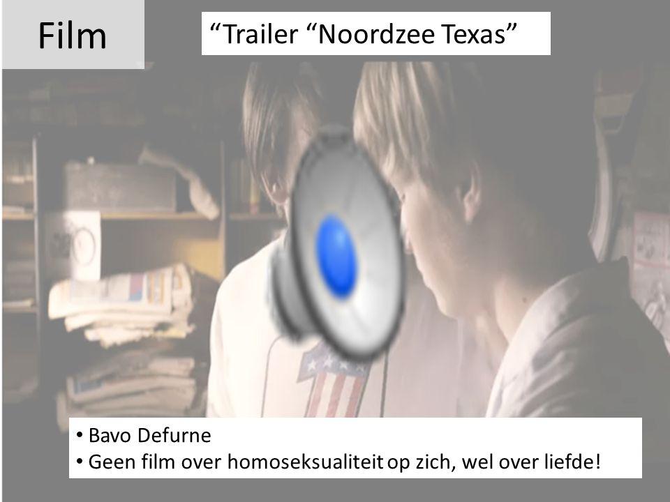 """Film Bavo Defurne Geen film over homoseksualiteit op zich, wel over liefde! """"Trailer """"Noordzee Texas"""""""