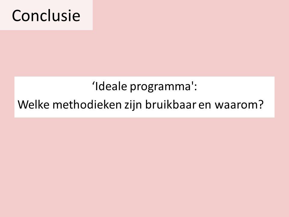 Conclusie 'Ideale programma': Welke methodieken zijn bruikbaar en waarom?