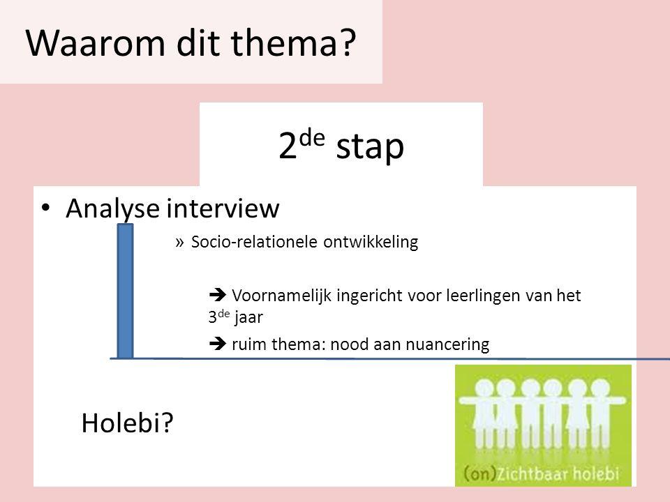 2 de stap Analyse interview » Socio-relationele ontwikkeling  Voornamelijk ingericht voor leerlingen van het 3 de jaar  ruim thema: nood aan nuancer