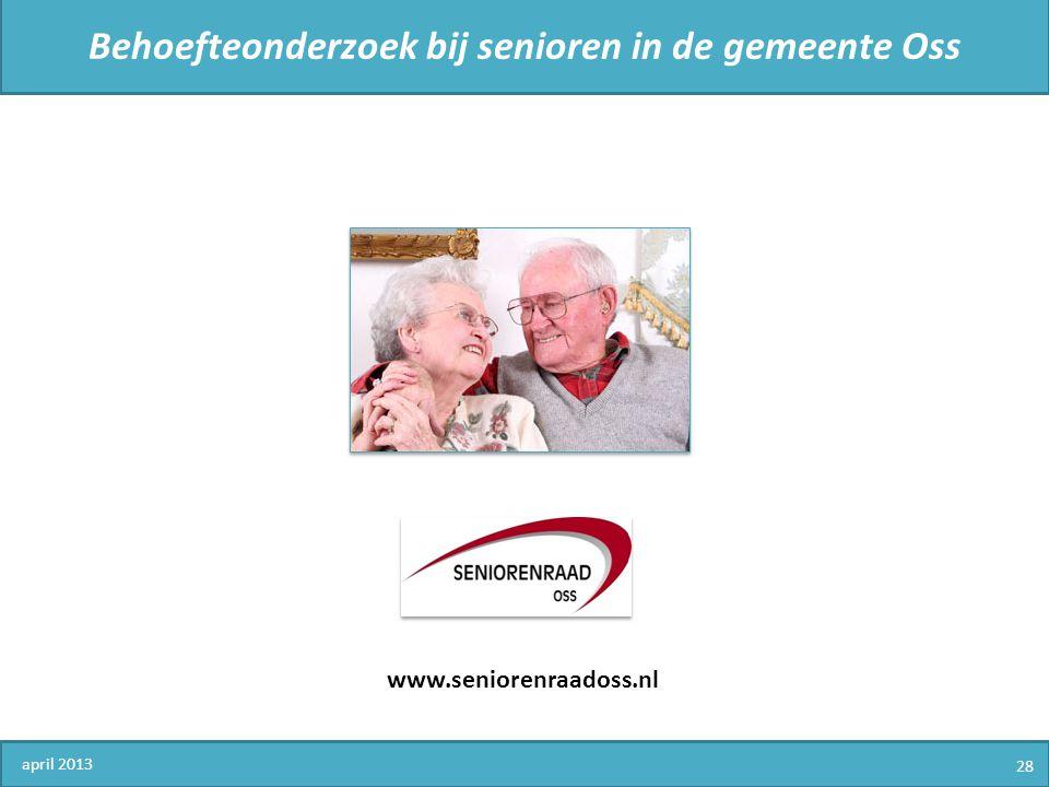 Behoefteonderzoek bij senioren in de gemeente Oss april 2013 28 www.seniorenraadoss.nl