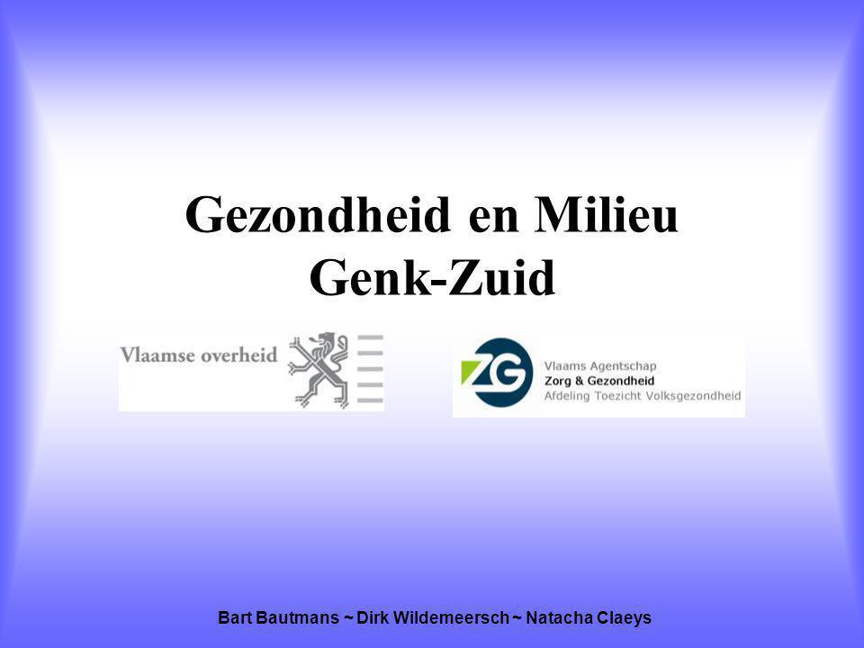 Gezondheid en Milieu Genk-Zuid Bart Bautmans ~ Dirk Wildemeersch ~ Natacha Claeys
