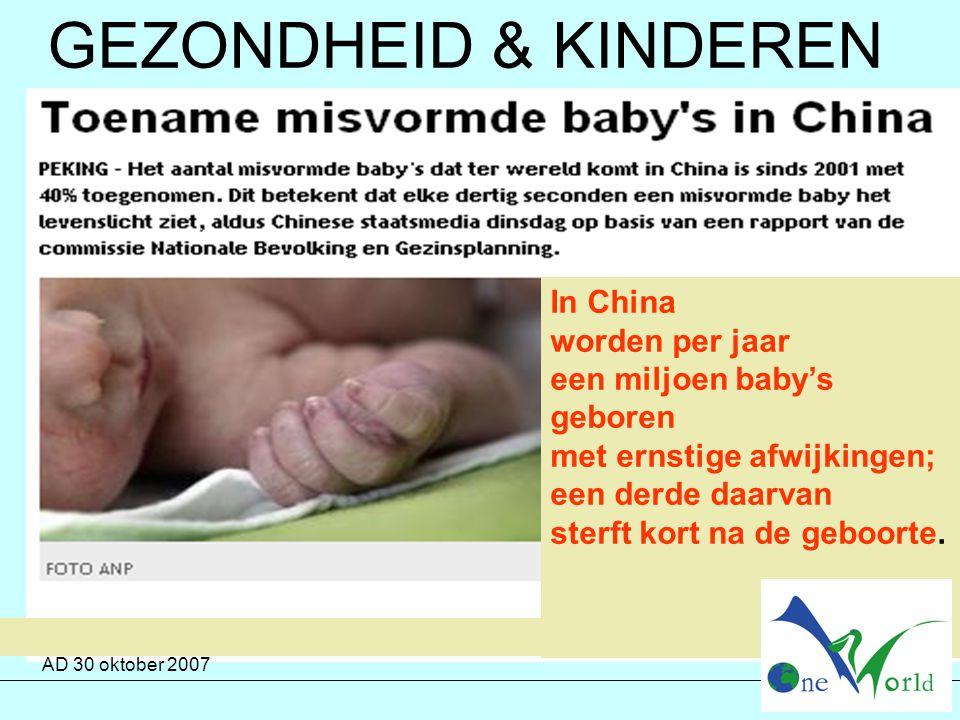 In China worden per jaar een miljoen baby's geboren met ernstige afwijkingen; een derde daarvan sterft kort na de geboorte. AD 30 oktober 2007 GEZONDH