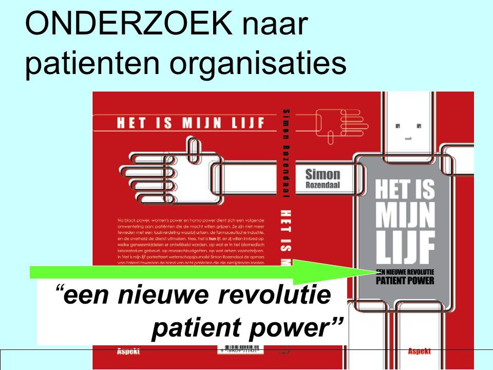 """""""een nieuwe revolutie patient power"""" ONDERZOEK naar patienten organisaties"""
