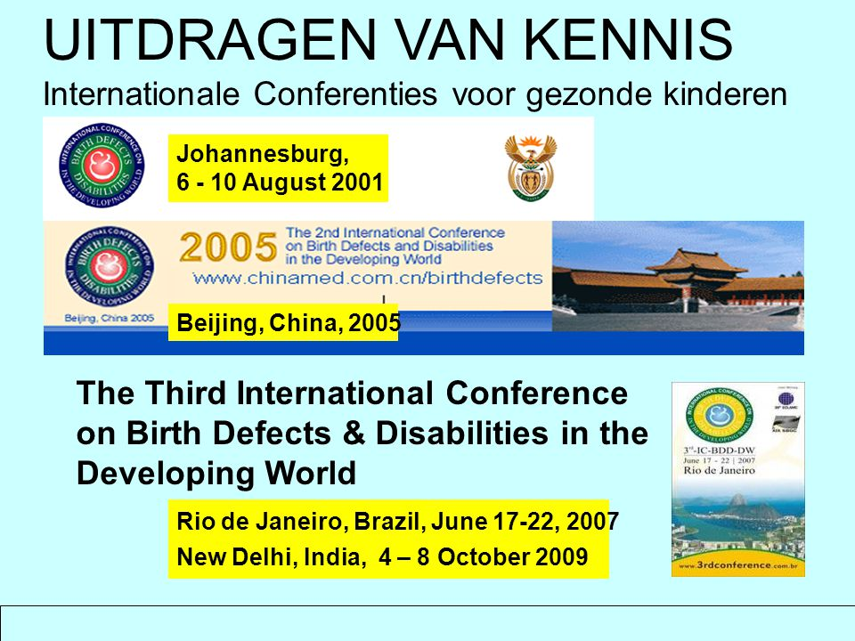 The Third International Conference on Birth Defects & Disabilities in the Developing World Johannesburg, 6 - 10 August 2001 Rio de Janeiro, Brazil, Ju