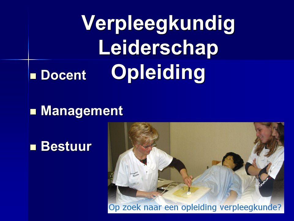 Verpleegkundig Leiderschap Opleiding Docent Docent Management Management Bestuur Bestuur