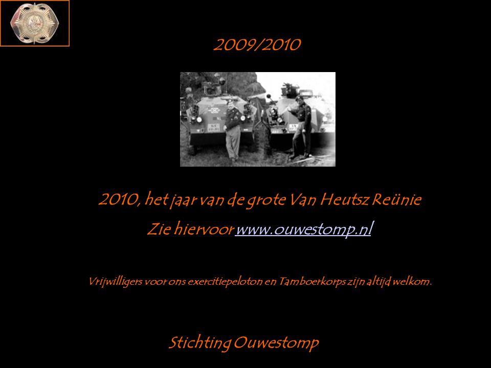 2010 het jaar van Het Tamboerkorps En het jaar voor het exercitiepeloton Wij wensen daarom iedereen Veel geluk en gezondheid toe En tot ziens in het nieuwe jaar