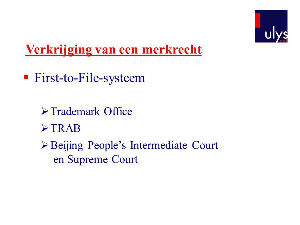 Verkrijging van een merkrecht  First-to-File-systeem  Trademark Office  TRAB  Beijing People's Intermediate Court en Supreme Court