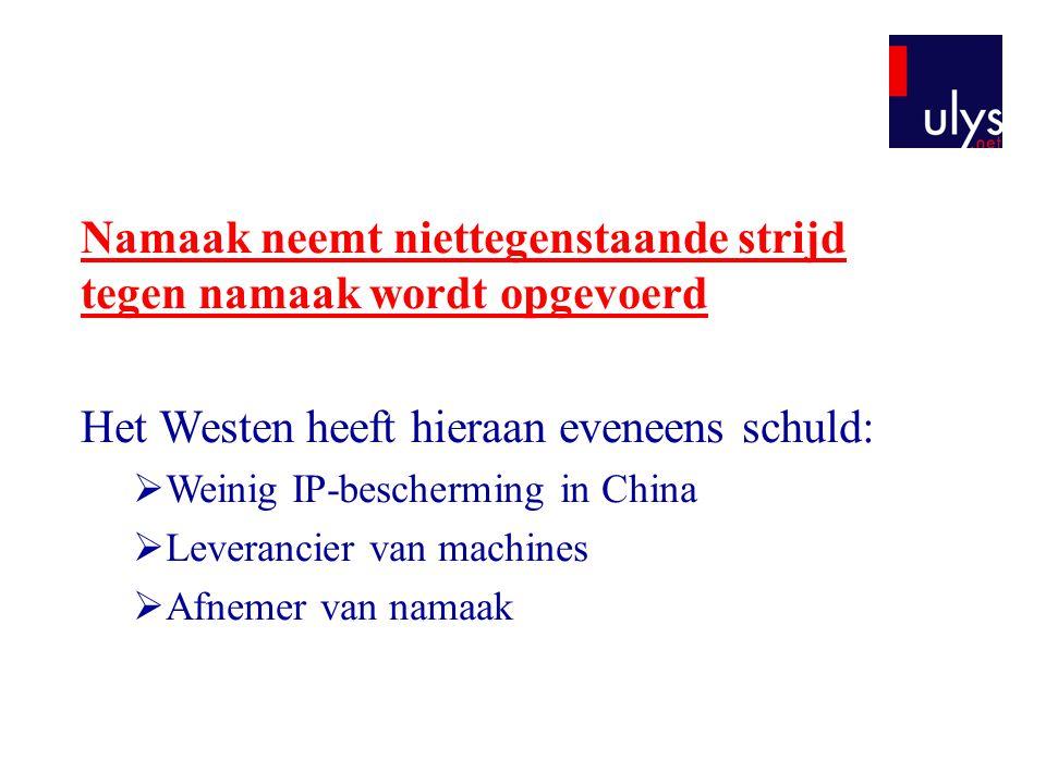 Namaak neemt niettegenstaande strijd tegen namaak wordt opgevoerd Het Westen heeft hieraan eveneens schuld:  Weinig IP-bescherming in China  Leveran