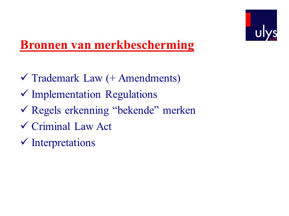 "Bronnen van merkbescherming Trademark Law (+ Amendments) Implementation Regulations Regels erkenning ""bekende"" merken Criminal Law Act Interpretations"