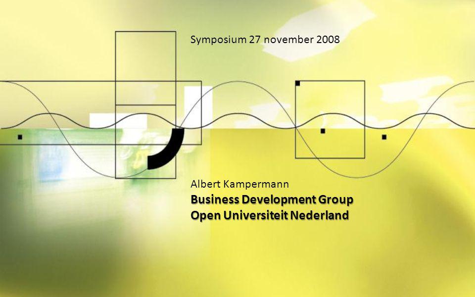 Business Development Group Uitbreiding productportfolio Open Universiteit aan de voorkant van leren aan de vraagkant van leren in het spanningsveld van vergrijzing en ontgroening..en een leven lang leren en werken