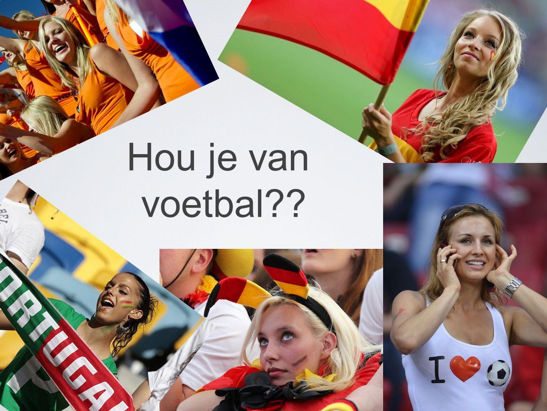 Hou je van voetbal??
