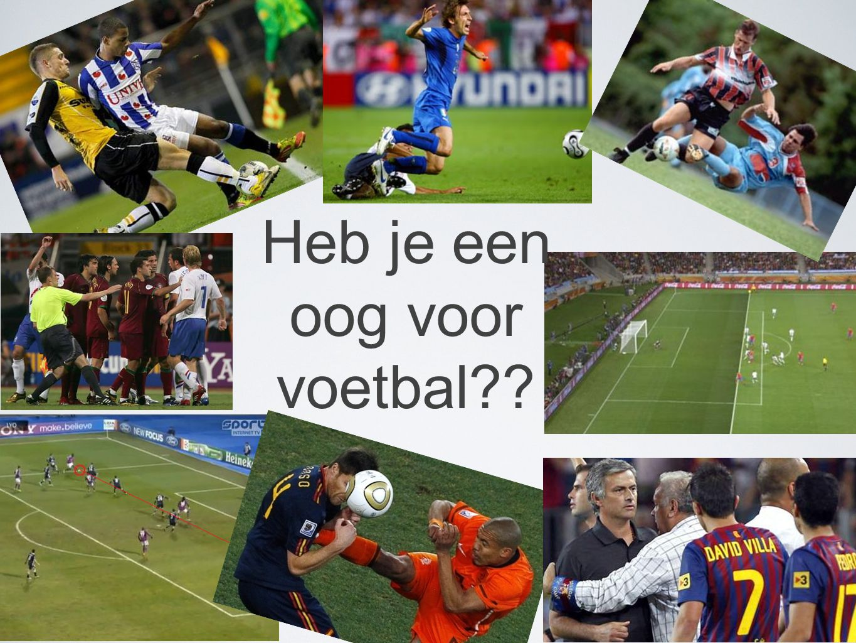 Heb je een oog voor voetbal??