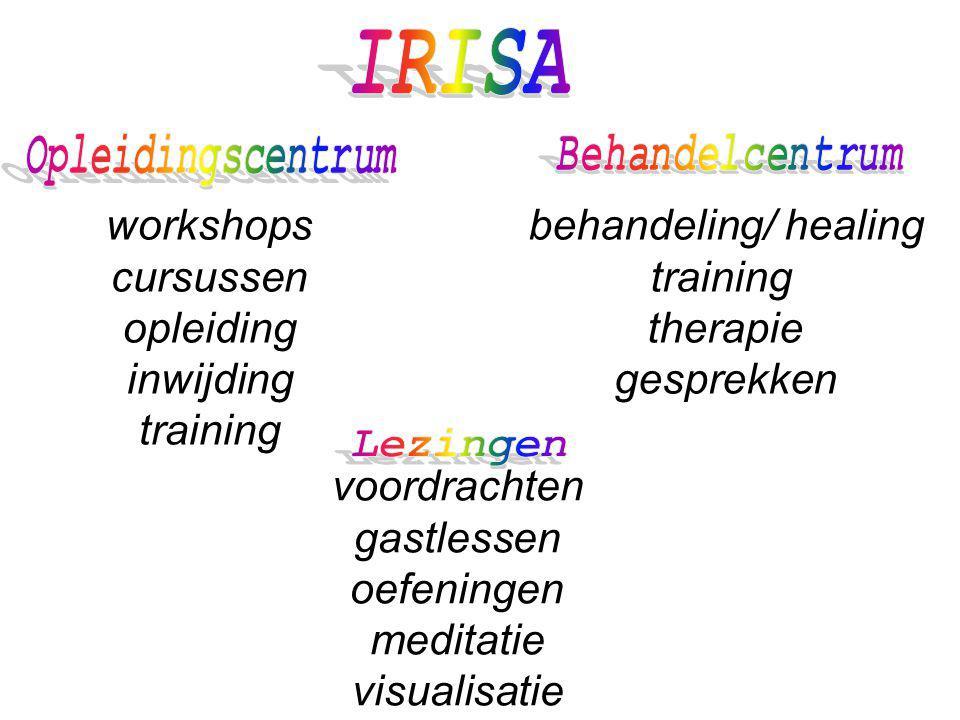 workshops cursussen opleiding inwijding training behandeling/ healing training therapie gesprekken voordrachten gastlessen oefeningen meditatie visualisatie