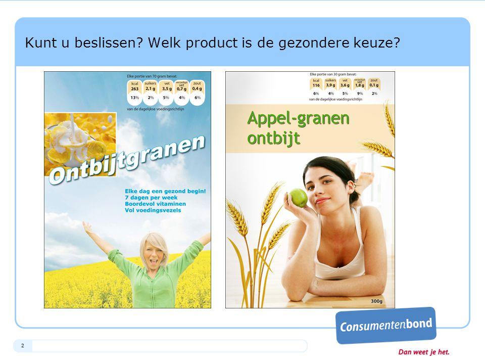 2 Kunt u beslissen Welk product is de gezondere keuze