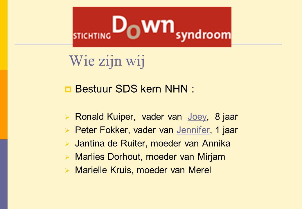 Wie zijn wij  Bestuur SDS kern NHN :  Ronald Kuiper, vader van Joey, 8 jaarJoey  Peter Fokker, vader van Jennifer, 1 jaarJennifer  Jantina de Ruit