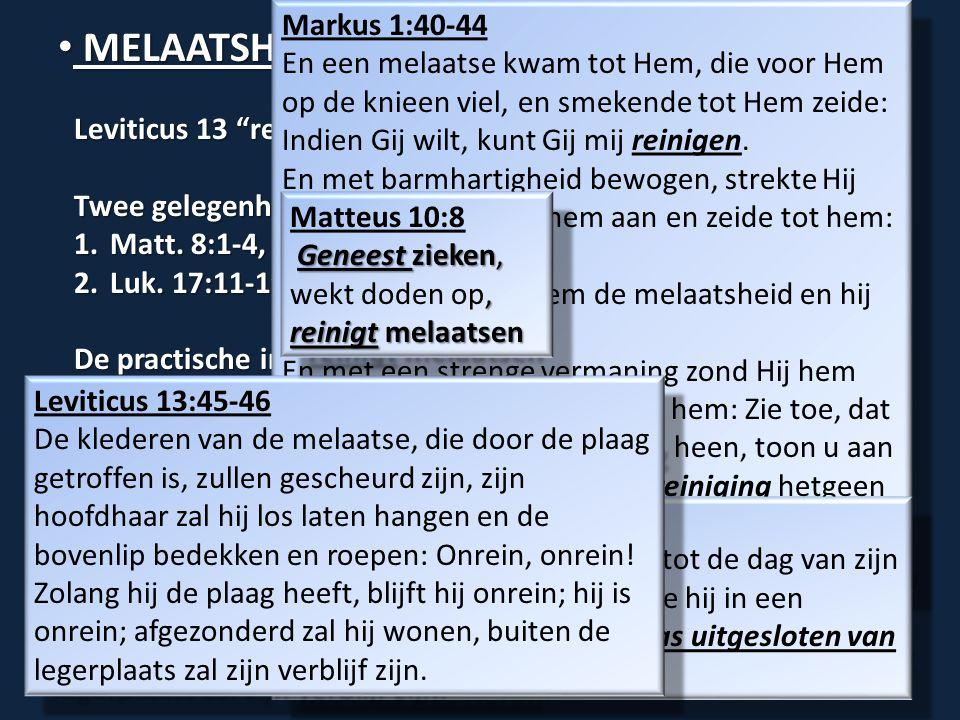 Leviticus 13 rein vs. onrein Twee gelegenheden waar Jezus melaatsen genas… 1.Matt.