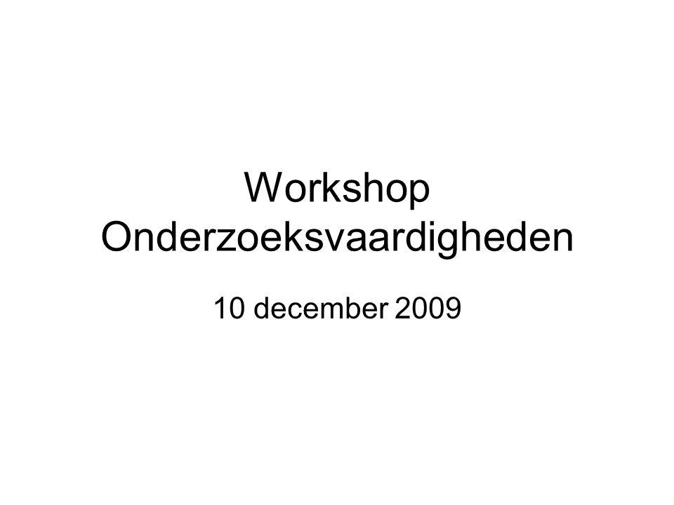 Workshop Onderzoeksvaardigheden 10 december 2009