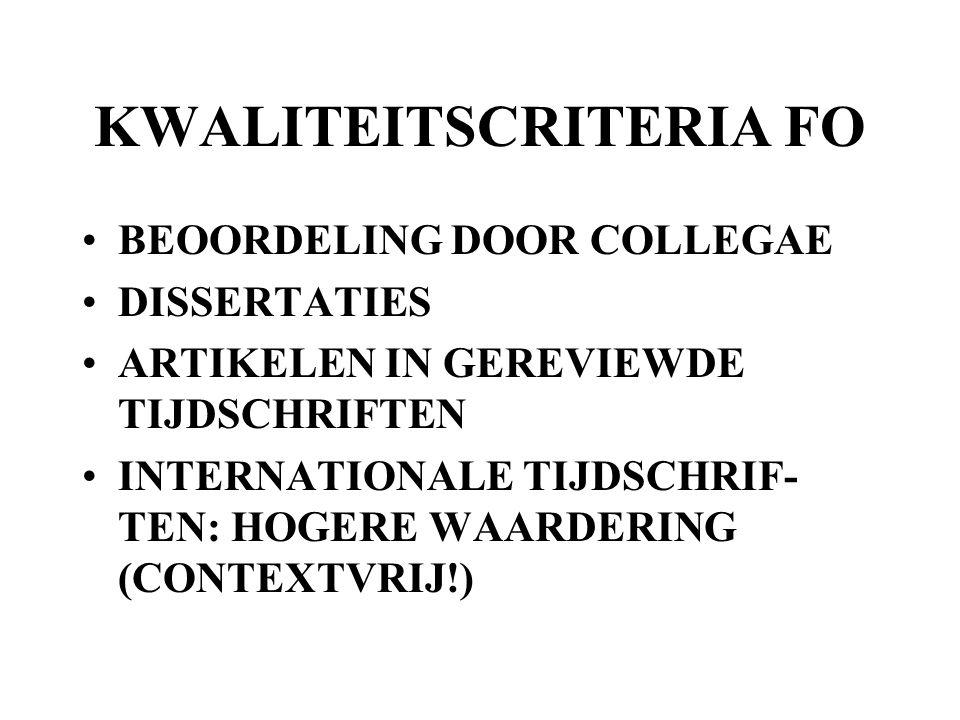 KWALITEITSCRITERIA FO BEOORDELING DOOR COLLEGAE DISSERTATIES ARTIKELEN IN GEREVIEWDE TIJDSCHRIFTEN INTERNATIONALE TIJDSCHRIF- TEN: HOGERE WAARDERING (