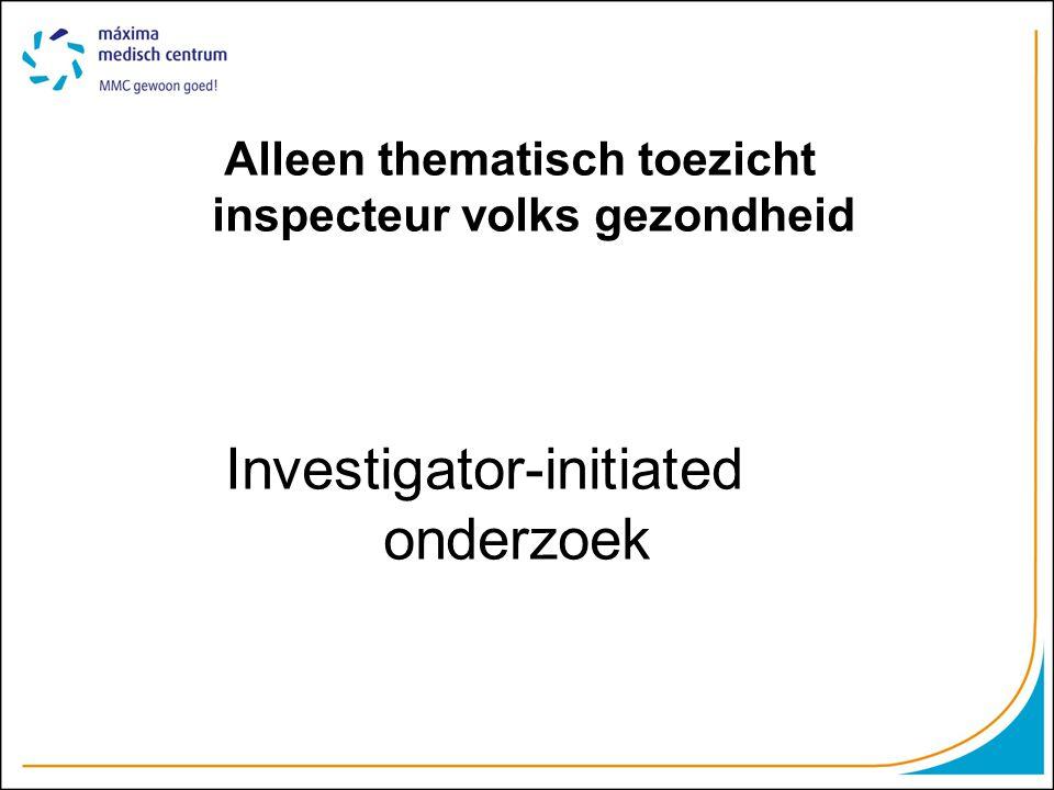 Alleen thematisch toezicht inspecteur volks gezondheid Investigator-initiated onderzoek
