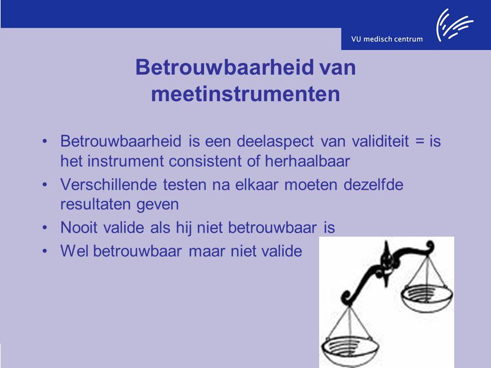 Betrouwbaarheid van meetinstrumenten Betrouwbaarheid is een deelaspect van validiteit = is het instrument consistent of herhaalbaar Verschillende test