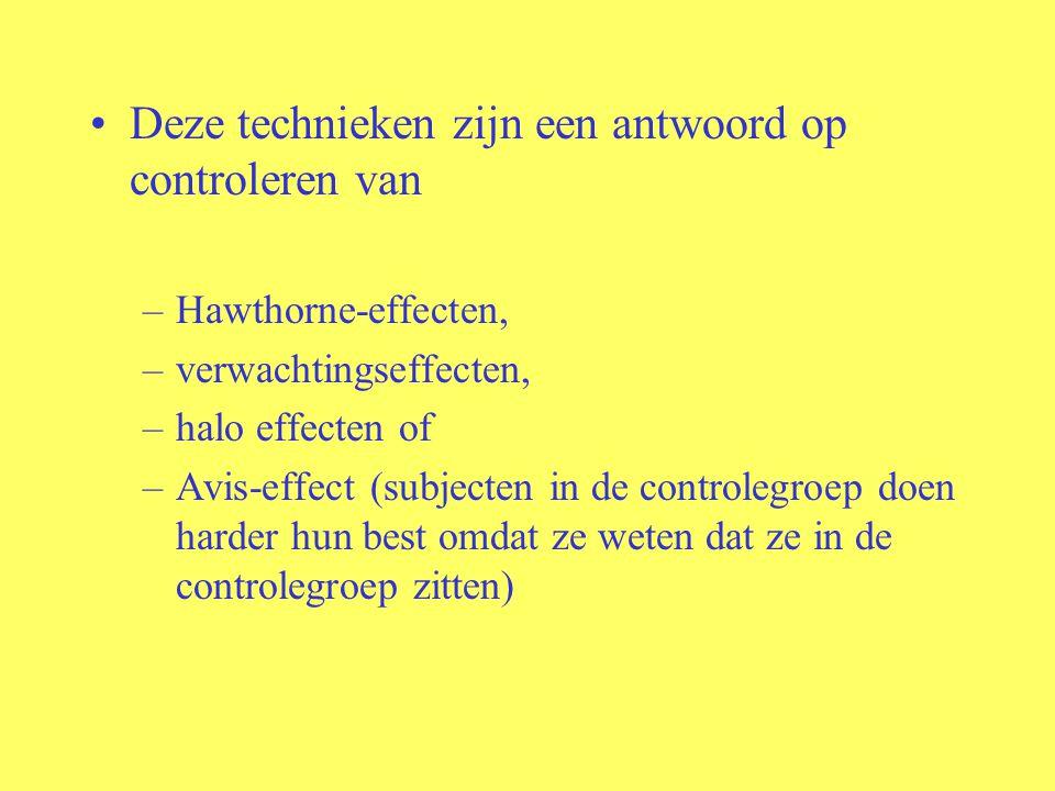 Deze technieken zijn een antwoord op controleren van –Hawthorne-effecten, –verwachtingseffecten, –halo effecten of –Avis-effect (subjecten in de controlegroep doen harder hun best omdat ze weten dat ze in de controlegroep zitten)