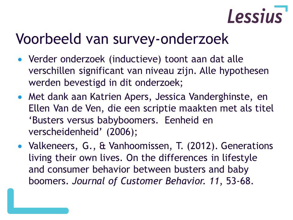 Voorbeeld van survey-onderzoek  Verder onderzoek (inductieve) toont aan dat alle verschillen significant van niveau zijn.