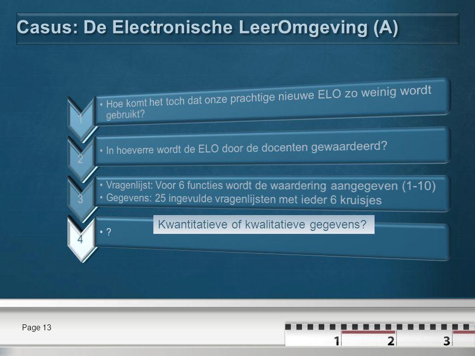 Casus: De Electronische LeerOmgeving (A) Page 13 Kwantitatieve of kwalitatieve gegevens?