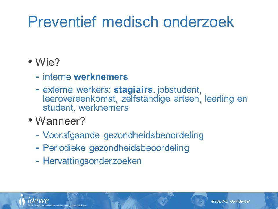 © IDEWE.Confidential. Preventief medisch onderzoek Wie.