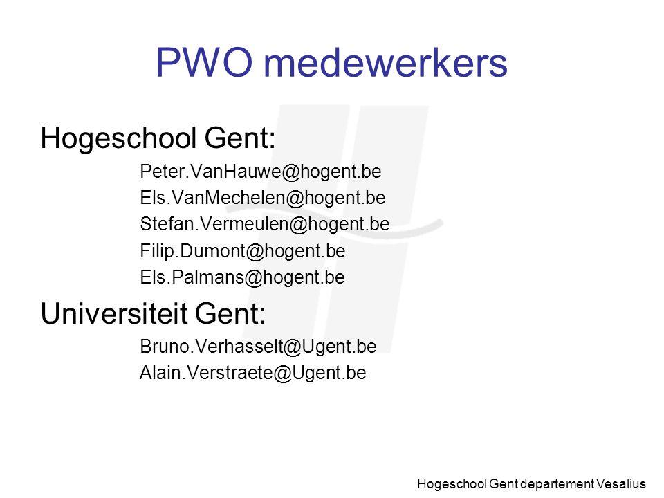 Hogeschool Gent departement Vesalius PWO medewerkers Hogeschool Gent: Peter.VanHauwe@hogent.be Els.VanMechelen@hogent.be Stefan.Vermeulen@hogent.be Fi