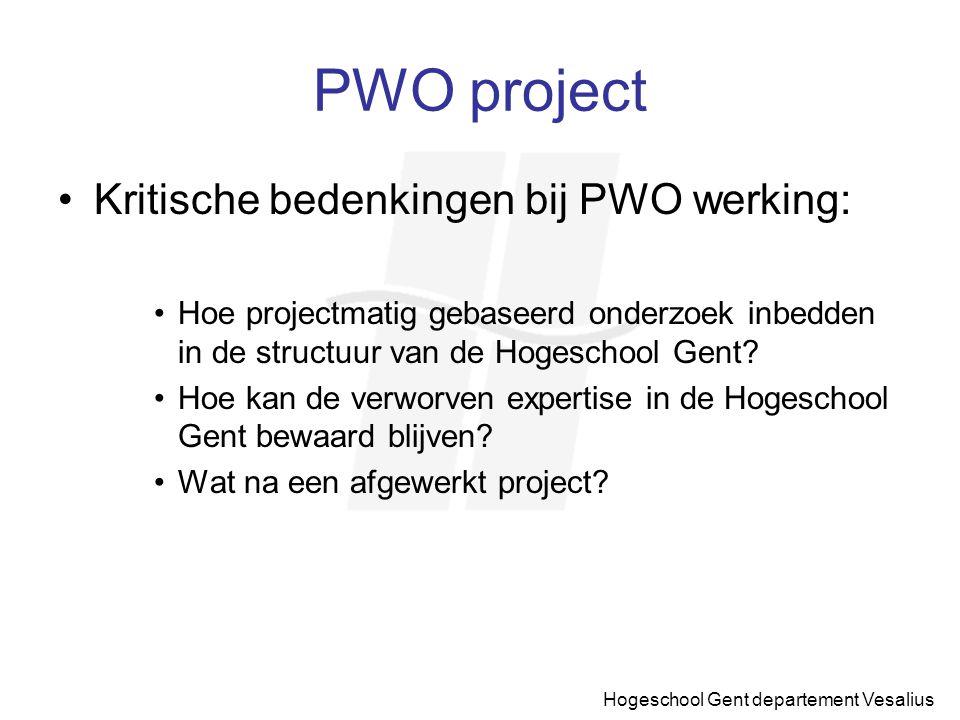 Hogeschool Gent departement Vesalius PWO project Kritische bedenkingen bij PWO werking: Hoe projectmatig gebaseerd onderzoek inbedden in de structuur