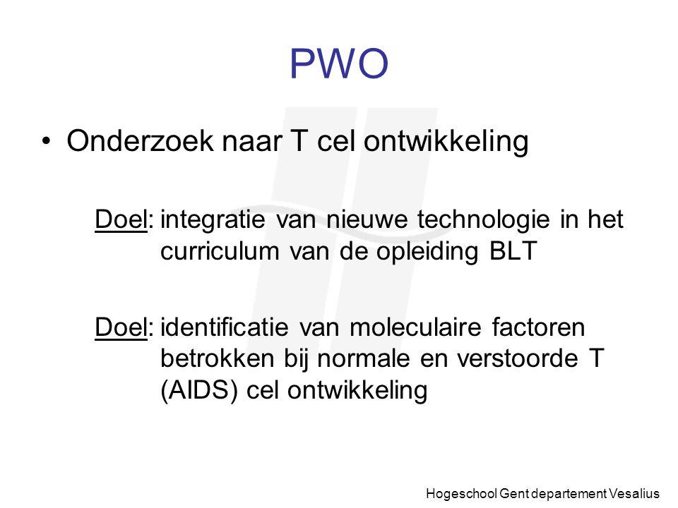 Hogeschool Gent departement Vesalius PWO Onderzoek naar T cel ontwikkeling Doel:integratie van nieuwe technologie in het curriculum van de opleiding B
