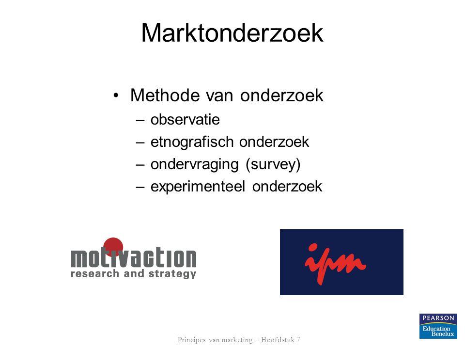 Marktonderzoek Methode van onderzoek –observatie –etnografisch onderzoek –ondervraging (survey) –experimenteel onderzoek Principes van marketing – Hoo