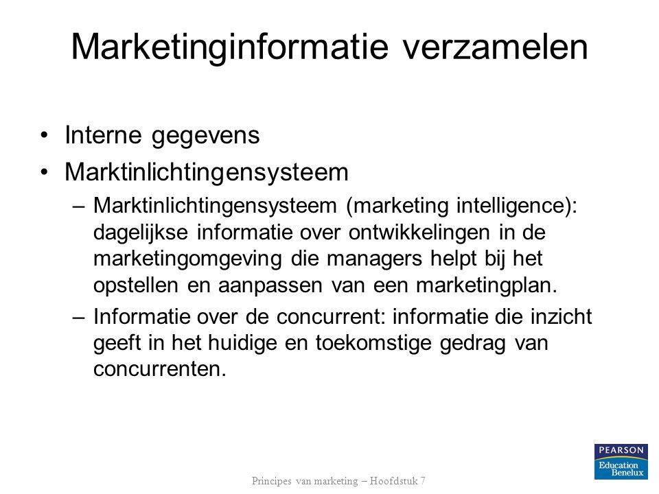 Interne gegevens Marktinlichtingensysteem –dagelijkse informatie over ontwikkelingen in de marketingomgeving die managers helpt bij het opstellen en aanpassen van een marketingplan Gebruik van consumentenpanels GfK ConsumerScanpanel Marketinginformatie verzamelen Principes van marketing – Hoofdstuk 7
