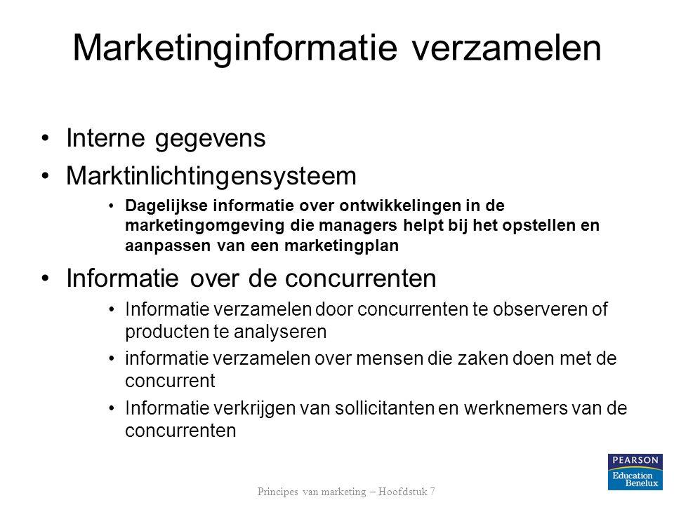 Interne gegevens Marktinlichtingensysteem Dagelijkse informatie over ontwikkelingen in de marketingomgeving die managers helpt bij het opstellen en aa