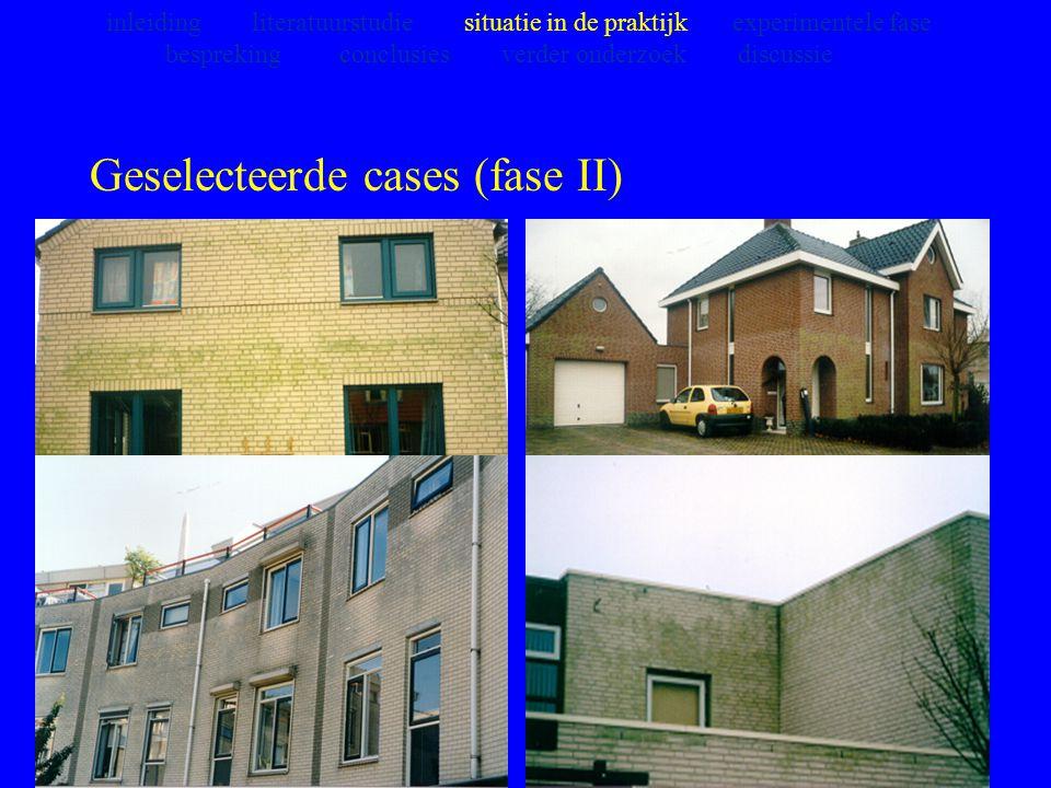 Geselecteerde cases (fase II) inleiding literatuurstudie situatie in de praktijk experimentele fase bespreking conclusies verder onderzoek discussie