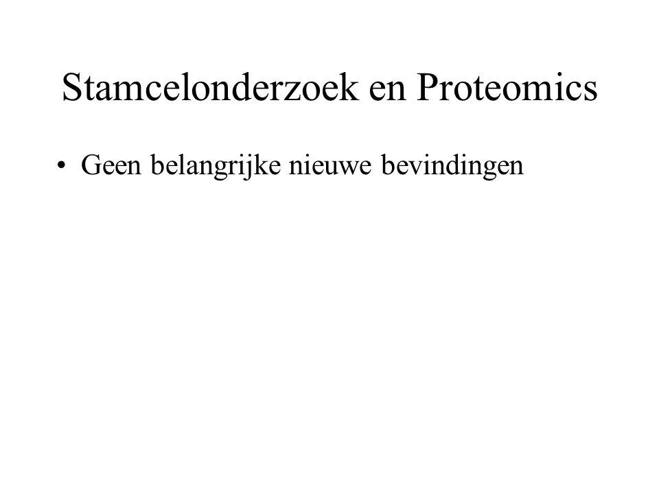 Stamcelonderzoek en Proteomics Geen belangrijke nieuwe bevindingen