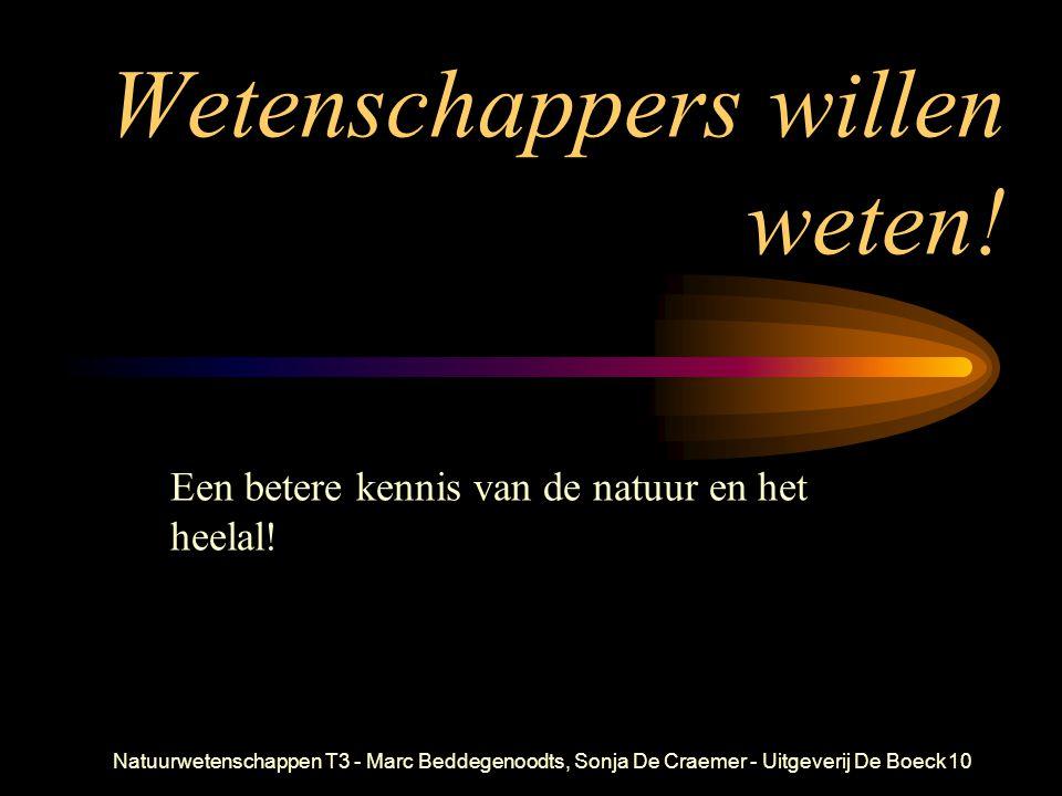 Natuurwetenschappen T3 - Marc Beddegenoodts, Sonja De Craemer - Uitgeverij De Boeck10 Wetenschappers willen weten! Een betere kennis van de natuur en