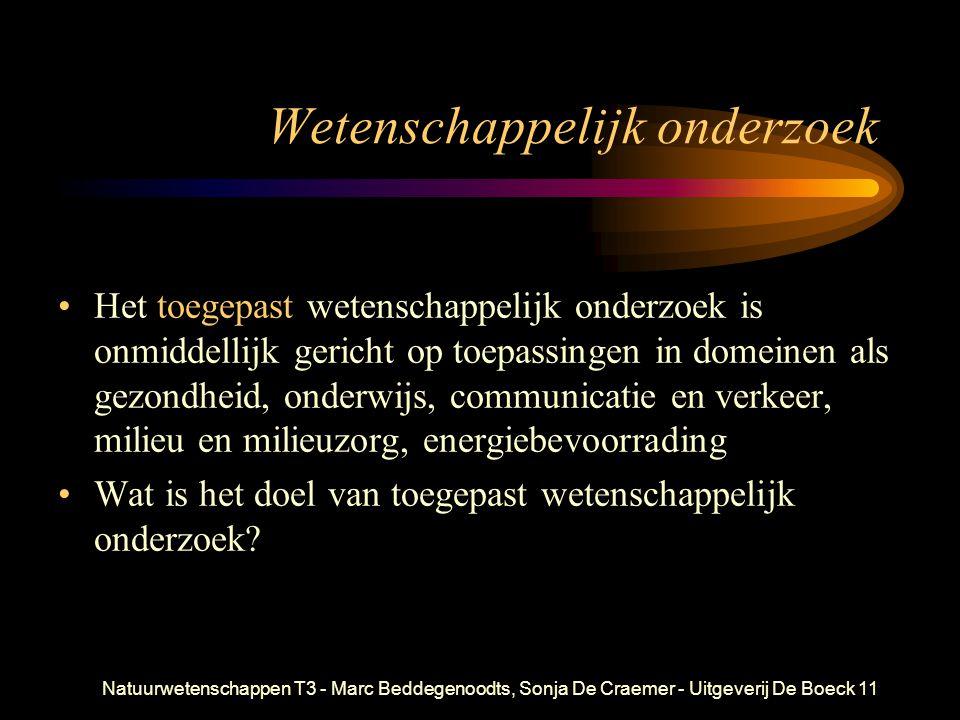 Natuurwetenschappen T3 - Marc Beddegenoodts, Sonja De Craemer - Uitgeverij De Boeck11 Wetenschappelijk onderzoek Het toegepast wetenschappelijk onderz